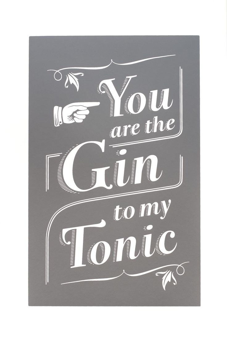 You are the Gin to My Tonic//