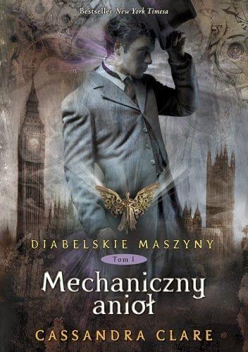 http://czytam.pl/k,ks_297898,Diabelskie-maszyny-tom-1-Mechaniczny-aniol-Clare-Cassandra.html