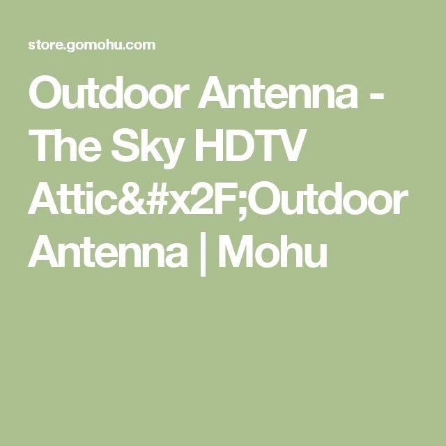 Outdoor Antenna - The Sky HDTV Attic/Outdoor Antenna | Mohu