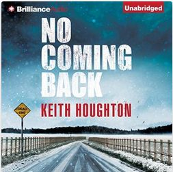 Audiobook version of best selling thriller NO COMING BACK - written by Keith Houghton and narrated by Scott Merriman - available on Amazon, Audible and iTunes.