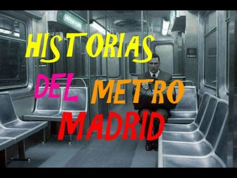 Historias terrorificas del Metro de Madrid.