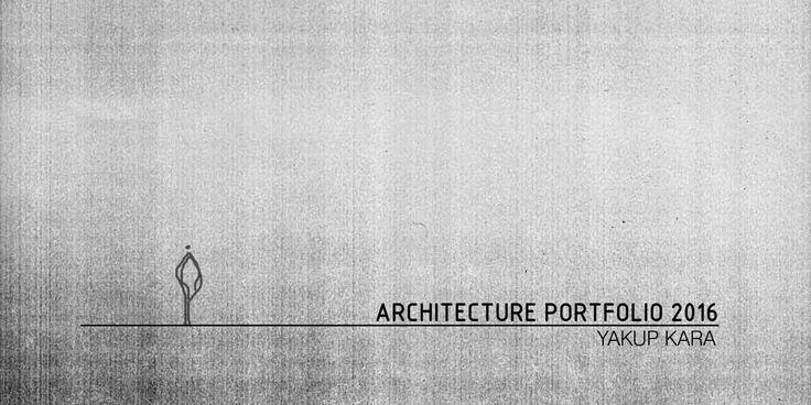 Architecture Portfolio 2016 [ Yakup Kara] by yakupkara - issuu
