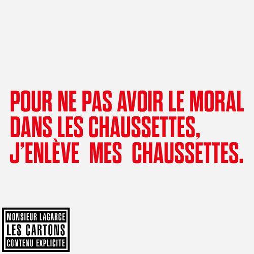 Pour ne pas avoir le moral dans les chaussettes, j'enlève mes chaussettes. #LesCartons #MonsieurLaGarce