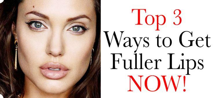 Top 3 Ways to Get Fuller Lips!