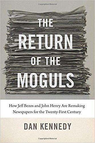 The Return Of The Moguls How Jeff Bezos And John Henry Are Remaking