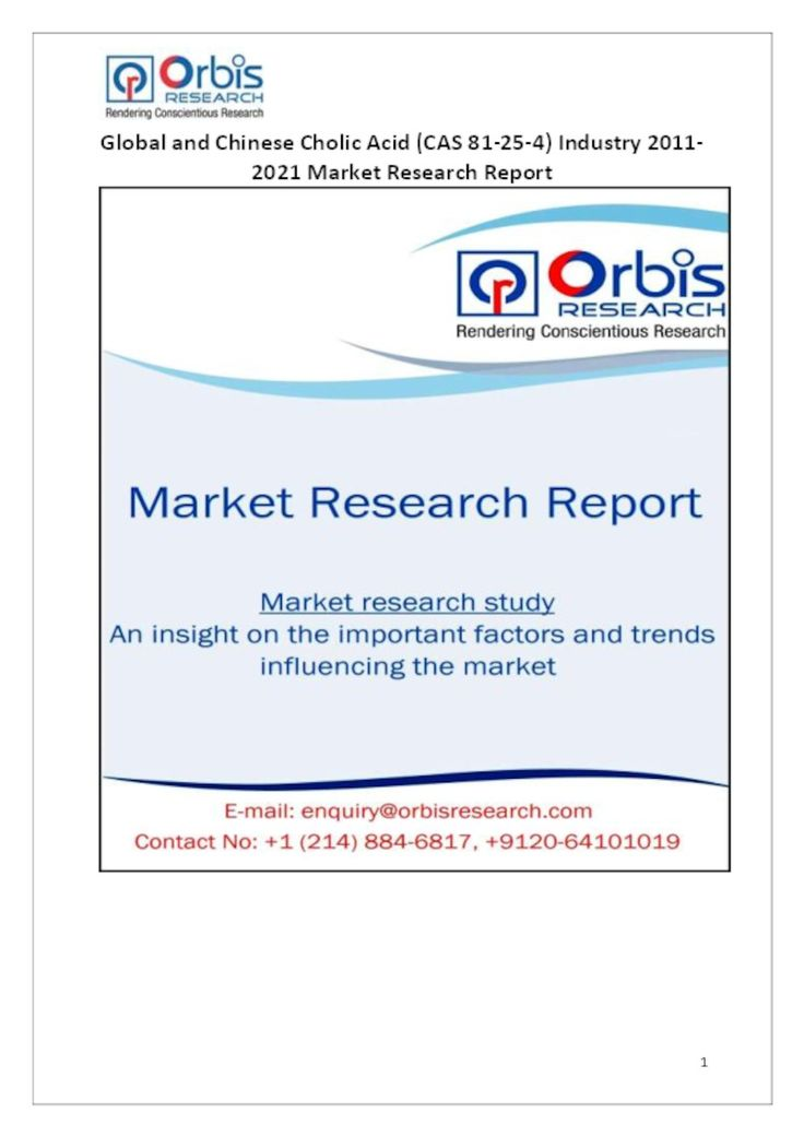 The ''Global and Chinese Cholic Acid Industry, 2011-2021 Market Research Report'' is a professional and in-depth study on the current state of the global Cholic Acid industry with a focus on the Chinese market.   Browse the full report @ http://www.orbisresearch.com/reports/index/global-and-chinese-cholic-acid-cas-81-25-4-industry-2011-2021-market-research-report .  Request a sample for this report @ http://www.orbisresearch.com/contacts/request-sample/101681 .
