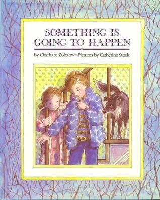 Something is Going to Happen by Charlotte Zolotow
