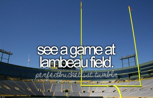 .: Bucketlist, Go Pack Go, Greenbay, Lambeau Field, Place, Green Bay Packers, Bucket Lists