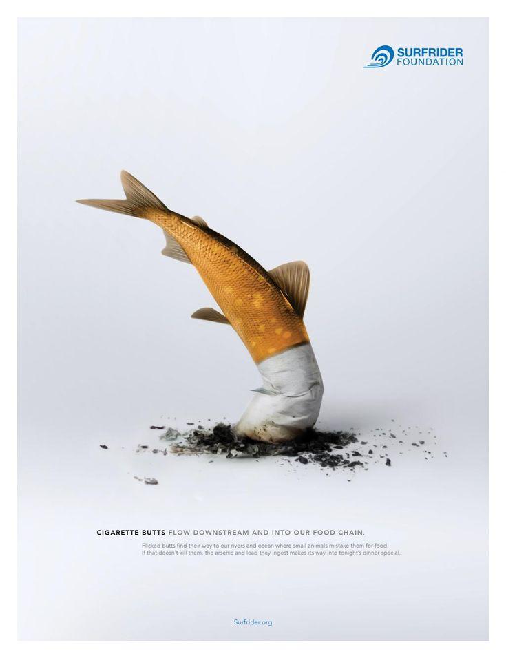 Die NGO Surfrider Foundation will mittels dieser Anzeige auf die Verschmutzung auf dem Planeten durch Zigarettenstummel aufmerksam machen. Denn dieser Müll ist nicht biologisch abbaubar und viele Fische halten ihn im Wasser für Nahrung. – Anja Brauer