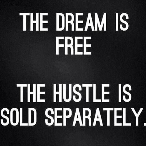 Dream Big. Hustle Hard! #inspiration #motivation