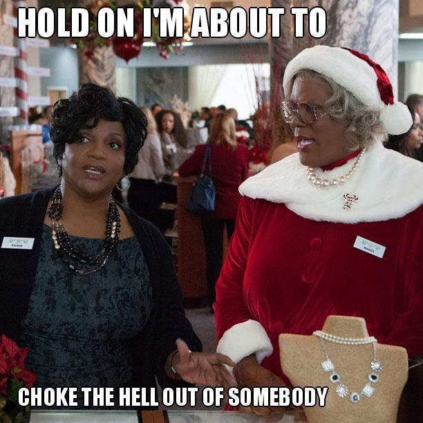 Say What Now Madea Meme Gallery Christmas Pinterest Madea