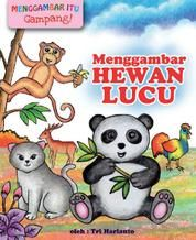 Menggambar Hewan Lucu by Tri Harianto Digital Book