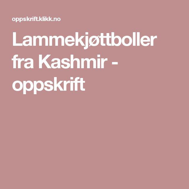 Lammekjøttboller fra Kashmir - oppskrift
