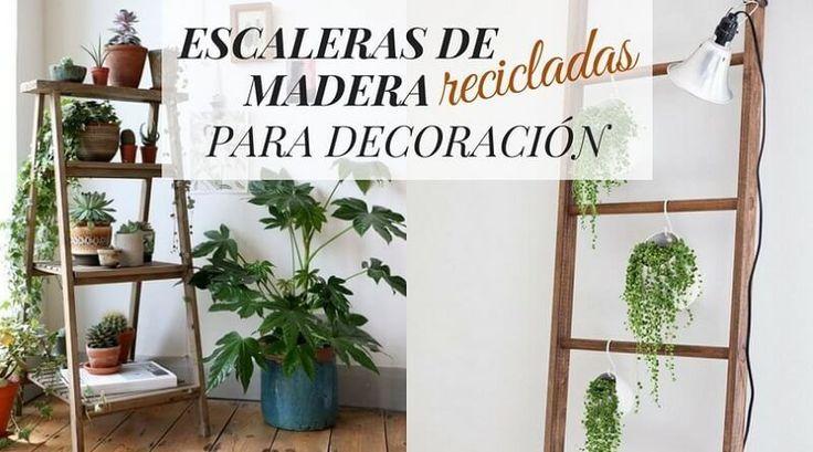 Utilizar escaleras de madera recicladas para la decoración de tu casa es la solución perfecta para dar salida a esa vieja escalera que tienes por casa.