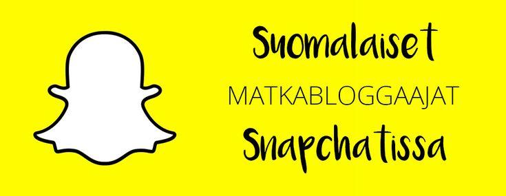 Suomalaiset matkabloggaajat Snapchatissa
