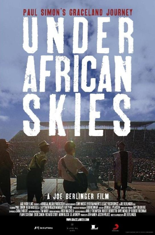 Under African Skies    A documentary on the making of Paul Simon's Graceland's album which was both a critical and commericial success by highly controversial.  25 years after its recording filmakers follow Simon to South Africa for a reunion concert and talk to those who were against its recording.