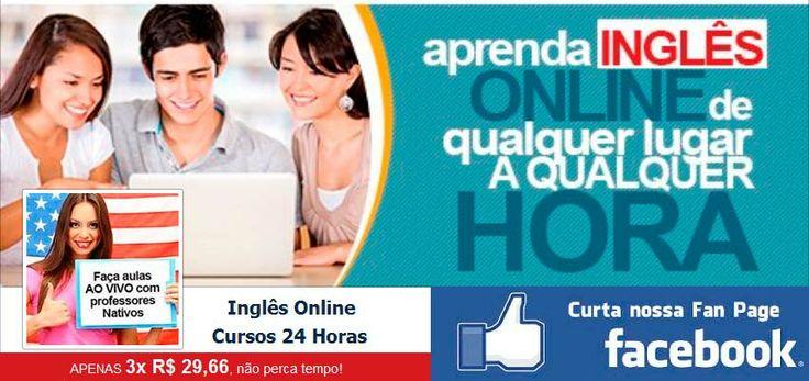 Aprenda Inglês Online de modo  flexível, aqui você estuda de qualquer lugar e a qualquer hora... Clique Aqui e Curta Nossa Fan Page.
