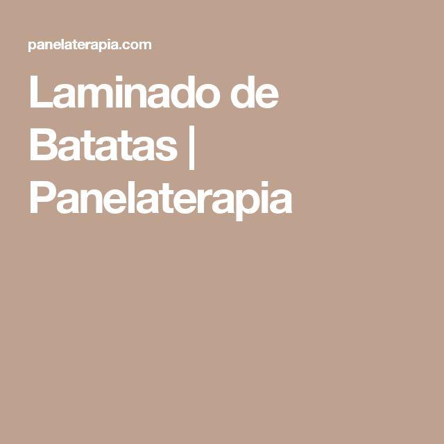 Laminado de Batatas | Panelaterapia