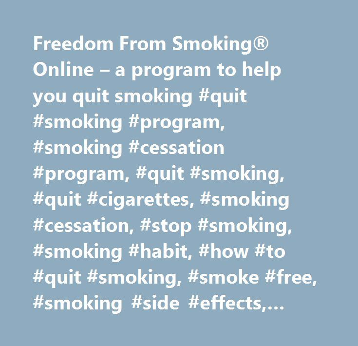Freedom From Smoking® Online – a program to help you quit smoking #quit #smoking #program, #smoking #cessation #program, #quit #smoking, #quit #cigarettes, #smoking #cessation, #stop #smoking, #smoking #habit, #how #to #quit #smoking, #smoke #free, #smoking #side #effects, #kick #the #habit, #nicotine #side #effects, #cold #turkey, #quit #smoking #support, #help #quit #smoking, #smoking, #tobacco, #quit #tobacco, #cigarette #smoking, #american #lung #association, #quit #smoking #tips…