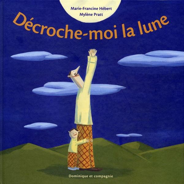 Décroche-moi la Lune / Marie-Francine Hébert (2001)