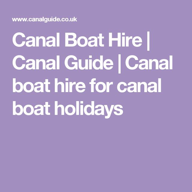Canal Boat Hire | Canal Guide | Canal boat hire for canal boat holidays