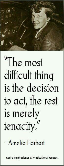 """""""La chose la plus difficile est la décision d'agir. Le reste est simplement la ténacité."""" (Amelia Earhart) #aviationquotes"""