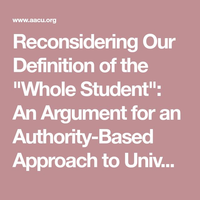 """Reconsidering Our Definition of the """"Whole Student"""": An Argument for an Authority-Based Approach to University Education 
