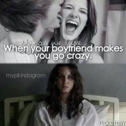 "This hilarious meme about being crazy in love: | 21 Things You'll Only Find Funny If You Watch ""Pretty Little Liars"""