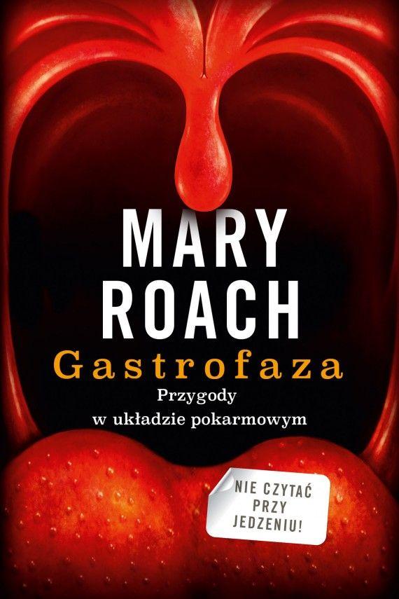 Gastrofaza. Przygody w układzie pokarmowym (ebook) –Mary Roach