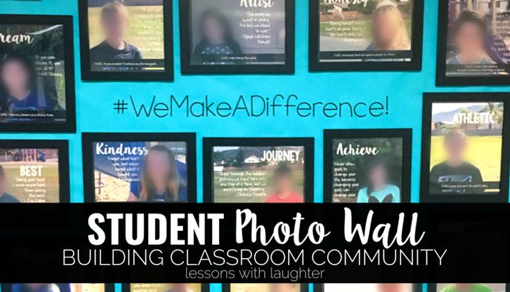 Creating a student photo wall with student-selected quotes and missions is a great way to build a positive classroom community where students are supported.