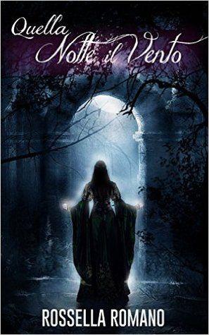 Quella notte il vento - Rossella Romano - Recensioni su Anobii