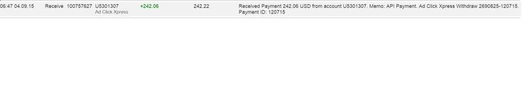 Here is my Withdrawal Proof from AdClickXpress. I get paid daily and I can withdraw daily. Online income is possible with ACX, who is definitely paying - no scam here. Date: 04/09/2015 06.47 To Pay Processor Account: U9530412 Amount: 242.06 Currency: USD Batch: 100757627 Memo: API Payment. Ad Click Xpress Withdraw 2690825-120715 Join now: http://www.adclickxpress.com/?r=anana271&p=mx AdClickXpress.Official #ACX #AdClickXpress #MakeMoneyFromHome #MakeMoneyOnline #NoScam ...