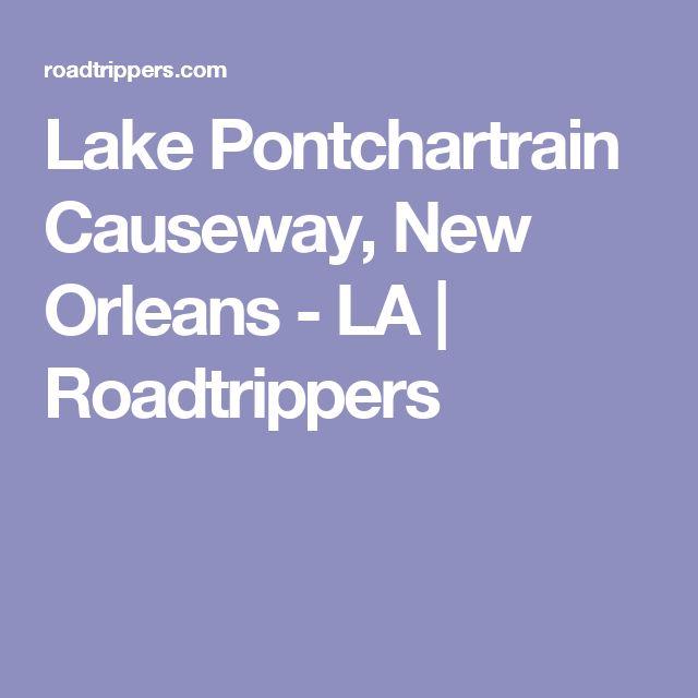 Lake Pontchartrain Causeway, New Orleans - LA | Roadtrippers