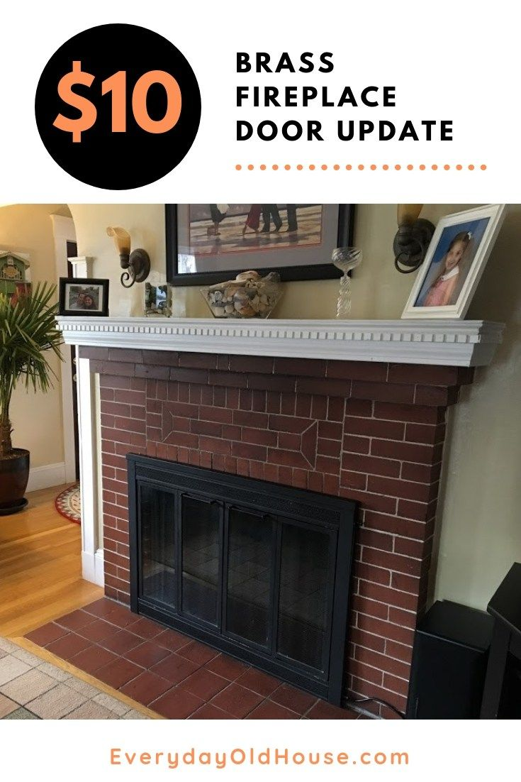 Update Brass Fireplace Doors For Under 10 Fireplace Doors Fireplace Old House