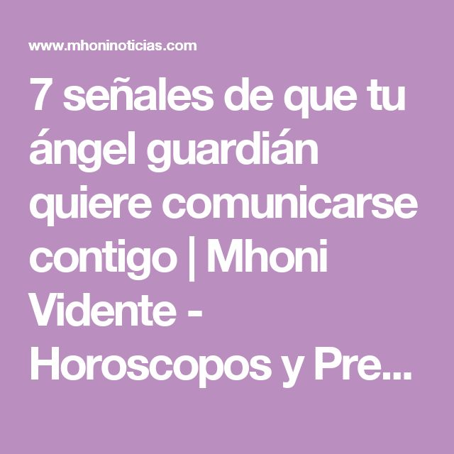 7 señales de que tu ángel guardián quiere comunicarse contigo           |            Mhoni Vidente - Horoscopos y Predicciones