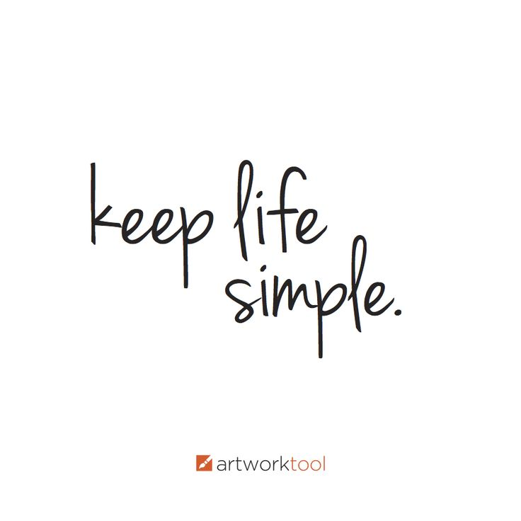 """Easy Quotes To Live By: """"Keep Life Simple."""""""