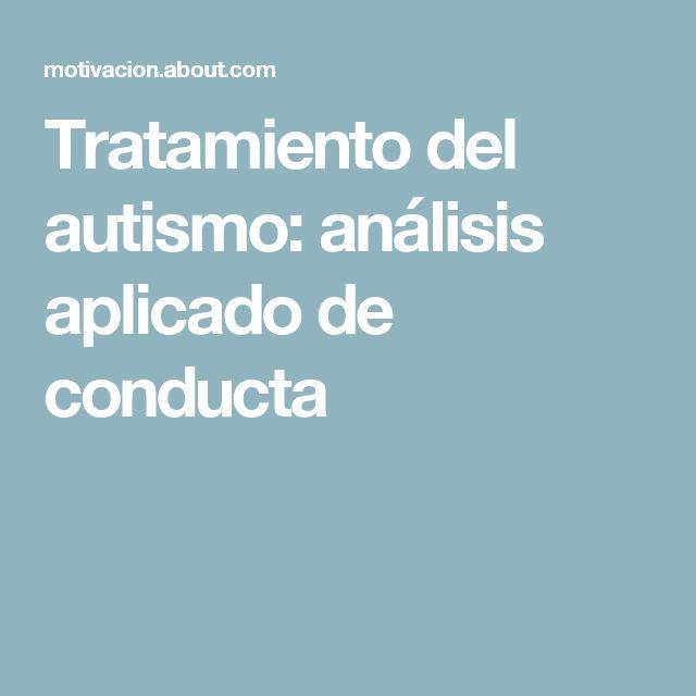 Tratamiento del autismo: análisis aplicado de conducta