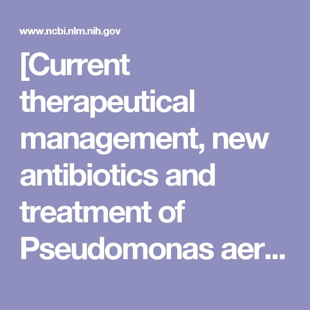 [Current therapeutical management, new antibiotics and treatment of Pseudomonas aeruginosa in bacterial ENT-infections]. - PubMed - NCBI
