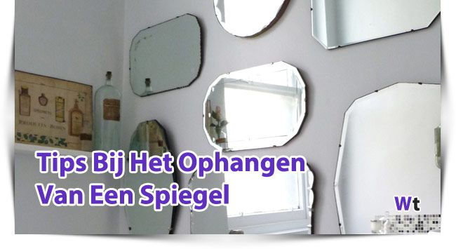 Tips Bij Het Ophangen Van Een Spiegel