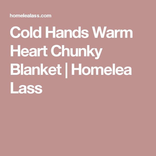 Cold Hands Warm Heart Chunky Blanket