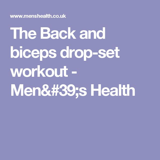 The Back and biceps drop-set workout - Men's Health