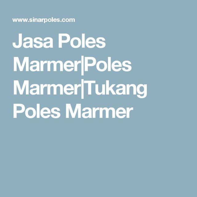 Jasa Poles Marmer|Poles Marmer|Tukang Poles Marmer