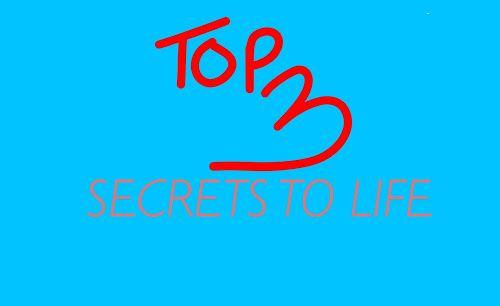 TOP 3 SECRETS TO LIFE!  #life #lifehack #secret