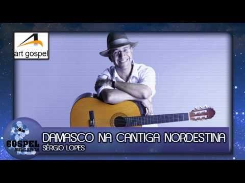 Sérgio Lopes - Damasco Na Cantiga Nordestina - YouTube