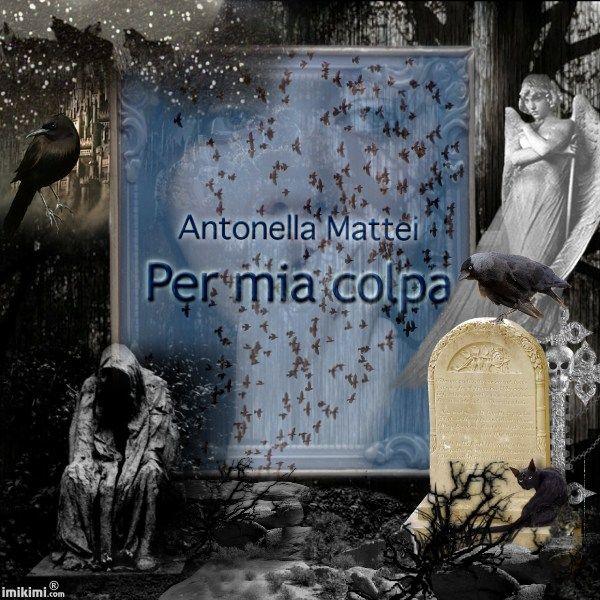 Per mia colpa - Antonella Mattei