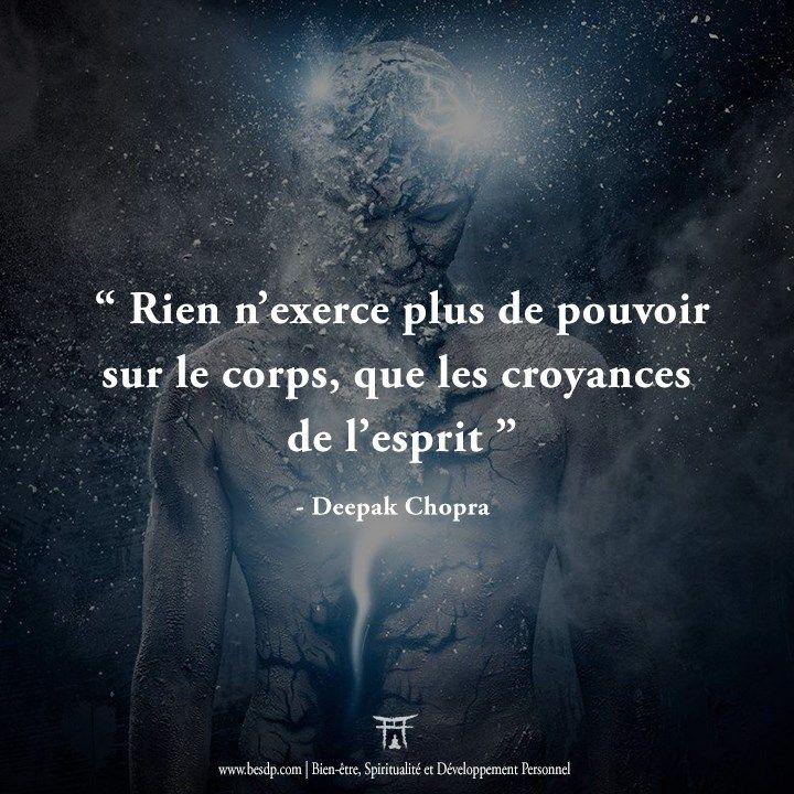 Citation - Rien n'exerce plus de pouvoir sur le corps, que les croyances de l'esprit - Deepak Chopra