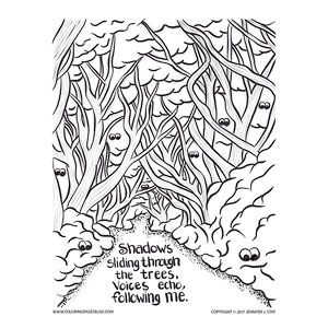 Spooky forest coloring page. Shadows Sliding Through the Trees, Voices Echo, Following Me. This detailed downloadable Halloween coloring page was inspired by an amazing forest in Ireland. Artist Jennifer Stay added some of her own spooky words and some eyes of unknown creatures to watch you as you color the trees.
