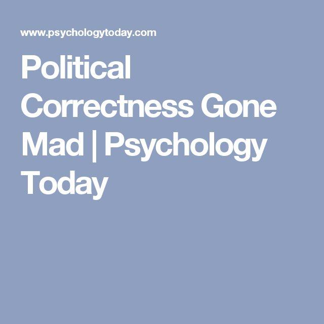 Political Correctness Gone Mad   Psychology Today