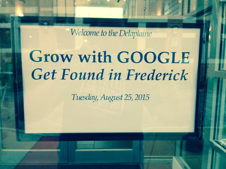 Grow with Google - Sign at the Delaplaine! :)