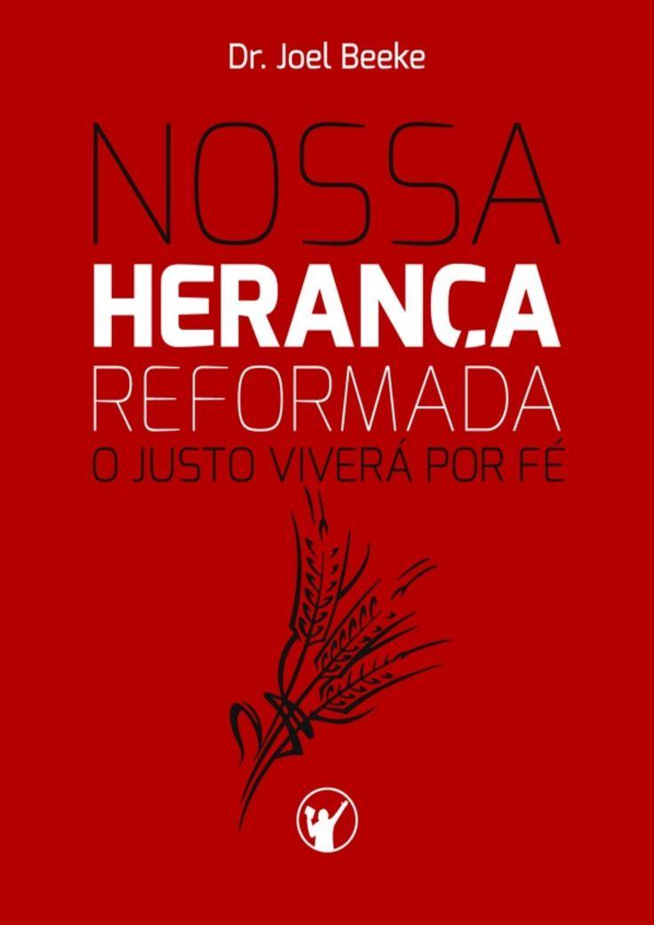Livro ebook-nossa-heranca-reformada by Wellington Brito via slideshare